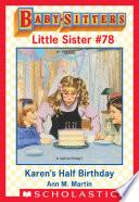 Karen S Half Birthday Baby Sitters Little Sister 78