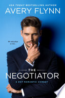 The Negotiator  A Hot Romantic Comedy