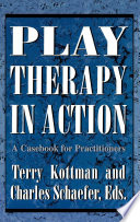 Play Therapy in Action The Person New To Play Therapy Or