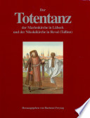 Der Totentanz der Marienkirche in Lübeck und der Nikolaikirche in Reval (Tallinn)