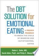 The DBT  Solution for Emotional Eating Book PDF