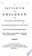 A Catechism for children and young persons  Fifth edition  with improvements