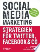 Social Media Marketing: Strategien für Facebook, Twitter & Co.