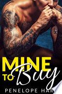 Mine to Buy  A Bad Boy Alpha Male Romance