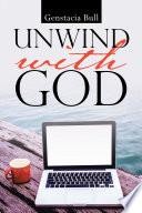 Unwind with God