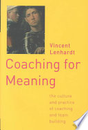 illustration Coaching for Meaning, The Culture and Practice of Coaching and Team Building