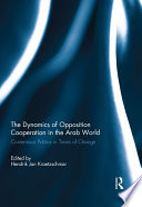 The Dynamics Of Opposition Cooperation In The Arab World