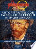 Autoritratto con cappello di feltro di Vincent Van Gogh