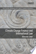 Climate Change Finance And International Law : has begun to reach developing countries. however,...