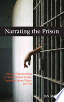 Narrating the Prison  Role and Representation in Charles Dickens  39  Novels  Twentieth Century Fiction  and Film