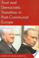 Trust and Democratic Transition in Post Communist Europe