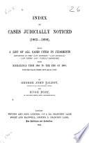 Index of Cases Judicially Noticed  1865 1890