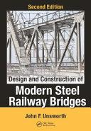 Design And Construction Of Modern Steel Railway Bridges Second Edition