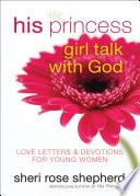 His Princess Girl Talk With God