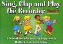 Sing Clap and Play the Recorder
