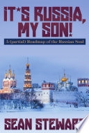 It   s Russia  My Son  A  partial  Roadmap of the Russian Soul