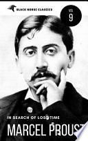 Marcel Proust  In Search of Lost Time  volumes 1 to 7   Classics Authors Vol  9   Black Horse Classics