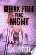 Break Free the Night