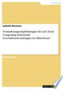 Vermarktungsempfehlungen für auf Cloud Computing basierende Geschäftsanwendungen im Mittelstand