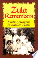 Zula Remembers  South Arlington an Earlier Times