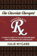 The Chocolate Therapist : benefits of everyone's favorite food: chocolate!...