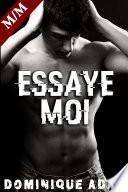 Essaye-Moi !: (Nouvelle Érotique MM, Tabou, Gay M/M Première Fois)