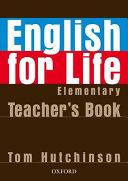 ENGLISH FOR LIFE - ELEMENTARY TEACHER'S PACK