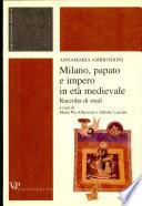 Milano  papato e impero in et   medievale
