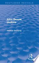 John Donne  Undone  Routledge Revivals