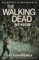 Robert Kirkman's The Walking Dead: Invasion : opposing camps of ragtag survivors...
