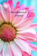 Manifestation Journal Law Of Attraction Journal Manifest Now Money Love Wealth Your Soulmate Success And Happiness