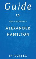 Guide to Ron Chernow's Alexander Hamilton