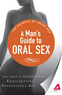 A Man s Guide to Oral Sex