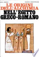 Le origini dell'alchimia nell'Egitto greco-romano
