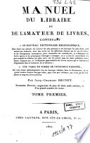 Manuel Du Libraire Et de L amateur Des Livres