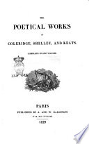 The Poetical Works Of Coleridge Shelley And Keats Complete In One Volume