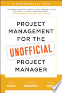 Project Management For The Unofficial Project Manager : are routinely expected to coordinate and manage projects....