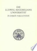 Die Ludwig-Maximillians-Universität in ihren Fakultäten