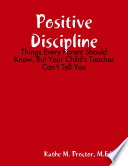 Positive Discipline  Things Every Parent Should Know  But Your Child s Teacher Can t Tell You