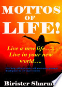 THE MOTTOS OF LIFE! (Live a new life…..Live in your new world….Gives you a new resolution in your life)