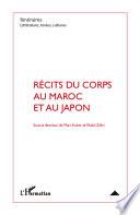 R  cits du corps au Maroc et au Japon