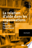 La relation d aide dans les organisations