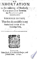 An Exhortation to Brotherly Communion betwixt the Protestant Churches   A translation of Ad fraternam communionem inter Evangelicas Ecclesias restaurandas adhortatio together with the preliminary letter to John Drury   Book PDF