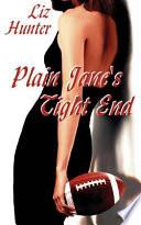 Plain Jane s Tight End