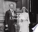 Albert et Élisabeth. Le film de la vie d'un couple royal