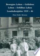Bewegtes Leben - Geliebtes Leben - ErfŸlltes Leben Lausbubenjahre 1939 - 46