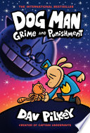 Dog Man Grime And Punishment A Graphic Novel Dog Man 9 From The Creator Of Captain Underpants