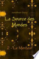La Source des Mondes - 2 - Le Menteur