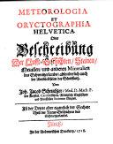 Helveti   historia naturalis  oder  Nat  r Historie des Schweitzerlandes  Meteorologia et oryetographia Helvetica