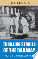 Thrilling Stories Of The Railway